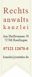Rechtsanwalt Reetzke Reutlingen und Umgebung - Vertragsrecht - Strafrecht - Insolvenz - Bußgeldangelegenheiten - Waffenrecht - Rechtsberatung für Verbraucher